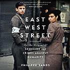 East West Street Hörbuch von Philippe Sands Gesprochen von: Philippe Sands, David Rintoul