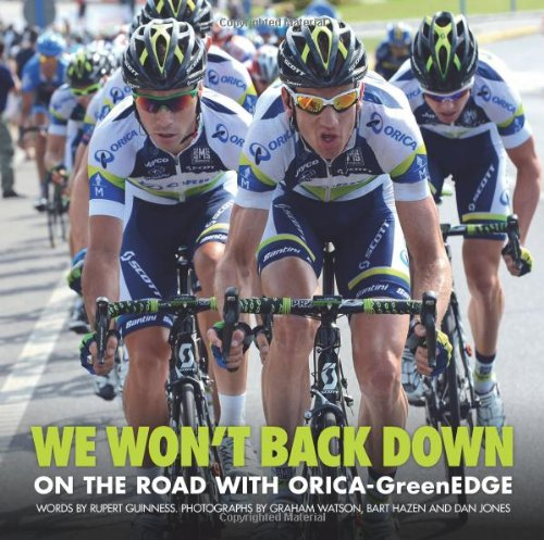 We Won't Back Down: On the Road with ORICA-GreenEDGE