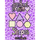 Love Heart Learning - Shapes (Children's Book Age 0-5) (My First EBooks)by Loveheart Learning