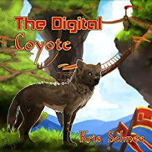 The Digital Coyote: Thousand Tales, Book 3 Audiobook by Kris Schnee Narrated by Jeremiah Shilling