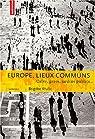 Europe, lieux communs : Caf�s, gares, jardins publics... par Collectif