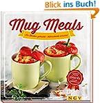 Mug Meals: Im Becher gekocht - blitzs...