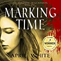 Marking Time: The Immortal Descendants, Book 1 Hörbuch von April White Gesprochen von: Gemma Barrett