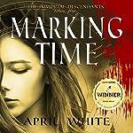 Marking Time: The Immortal Descendants, Book 1 | April White
