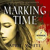 Marking Time: The Immortal Descendants, Book 1   April White