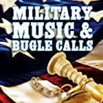 Military Music & Bugle Calls (Instrum...