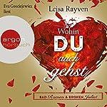 Wohin du auch gehst (Bad Romeo & Broken Juliet 1) | Leisa Rayven