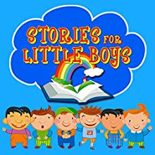 Stories for Little Boys Audiobook by Mike Bennett, Roger William Wade Narrated by Rik Mayall, Bobby Davro, Lenny Henry, Andy Crane, Colin Baker, Tony Robinson, Brenda Markwell