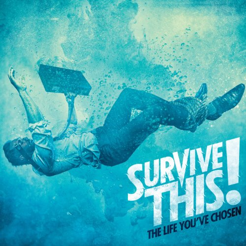 Survive This! – The Life You've Chosen (2013) [FLAC]