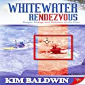 Whitewater Rendezvous Audiobook by Kim Baldwin Narrated by Hollis Elizabeth