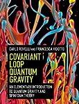 Covariant Loop Quantum Gravity: An El...