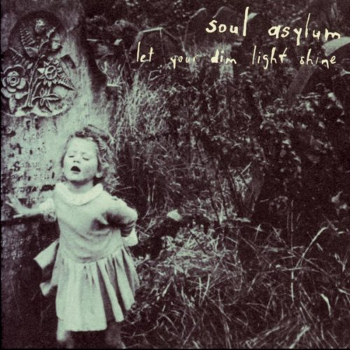 Soul Asylum - Let Your Dim Light Shine - Zortam Music