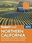Fodor's Northern California 2015: wit...