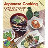 "Japanese Cooking Contemporary & Traditional: Simple, Delicious and Veganvon ""Miyoko Nishimoto Schinner"""