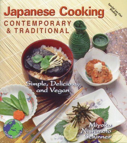Japanese Cooking: Contemporary & Traditional [Simple, Delicious, and Vegan] by Miyoko Nishimoto Schinner