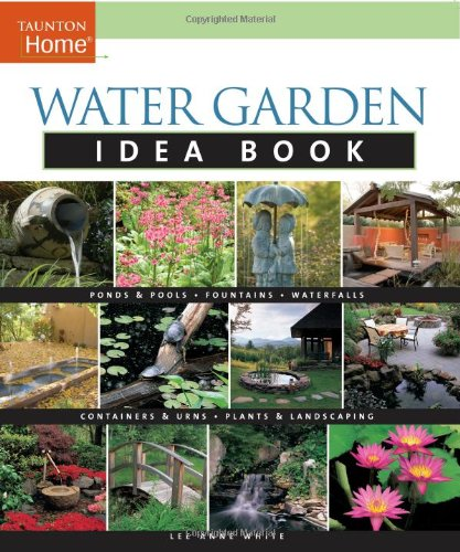 Water Garden Idea Book Taunton Home Idea Books By Lee Anne