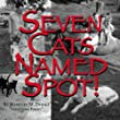 Seven Cats Named Spot