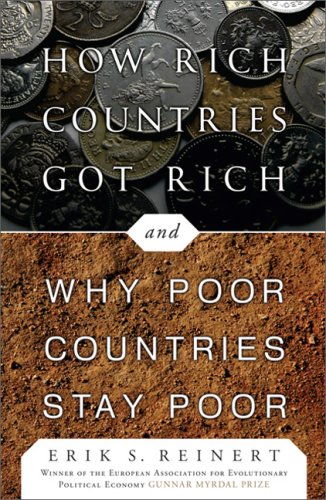 How Rich Countries Got Rich . . . and Why Poor Countries...