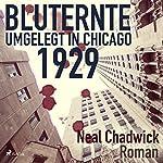 Bluternte 1929: Umgelegt in Chicago | Neal Chadwick