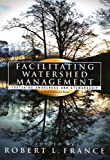 img - for Facilitating Watershed Management: Fostering Awareness and Stewardship book / textbook / text book