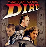 Arrogant Worms Dirt