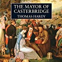 The Mayor of Casterbridge (       UNABRIDGED) by Thomas Hardy Narrated by Tony Britten