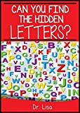 Can You Find the Hidden Letters? (Can You Find Books)