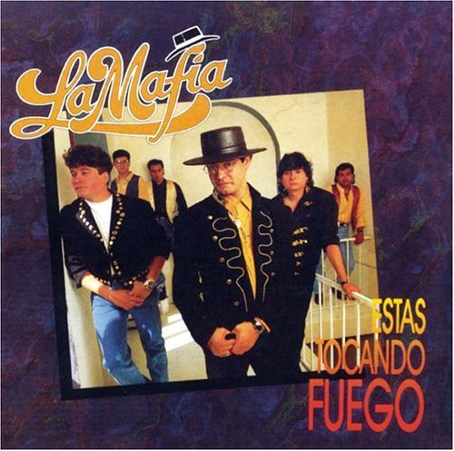 La Mafia - Estas Tocando Fuego - Zortam Music