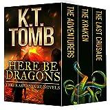Here Be Dragons: Three Adventure Novels