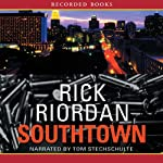 Southtown: A Tres Navarre Mystery, Book 5 (       UNABRIDGED) by Rick Riordan Narrated by Tom Stechschulte