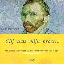 Hij was mijn broer [He Was My Brother] Audiobook by Judith Perrignon Narrated by Lieneke Dijkzeul