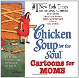 Chicken Soup for the Soul Cartoons for Moms (0757300871) by Canfield, Jack