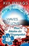 Waves of Love - Brad:�Schatten der Ve...