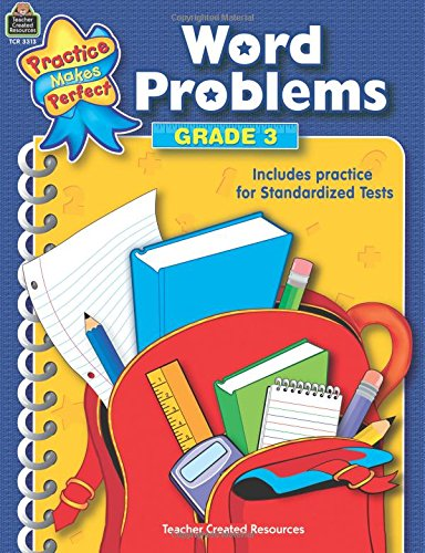 Word Problems: Grade 3 (Practice Makes Perfect)