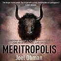 Meritropolis (       UNABRIDGED) by Joel Ohman Narrated by Mikael Naramore