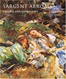 img - for Sargent Abroad: Figures and Landscapes book / textbook / text book