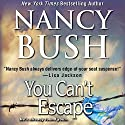 You Can't Escape Audiobook by Nancy Bush Narrated by Kate Udall