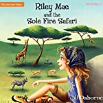 Riley Mae and the Sole Fire Safari: The Good News Shoes, Book 3 | Jill Osborne