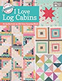 img - for Block-Buster Quilts - I Love Log Cabins: 15 Quilts from an All-Time Favorite Block book / textbook / text book