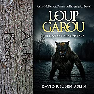 Loup-Garou: The Beast of Harmony Falls Audiobook