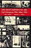img - for The Most Important Art: Soviet and East European Film After 1945 book / textbook / text book