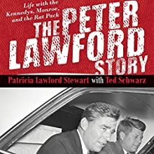 The Peter Lawford Story: Life with the Kennedys, Monroe, and the Rat Pack (       UNABRIDGED) by Patricia Lawford Stewart, Ted Schwarz Narrated by Nancy Linari