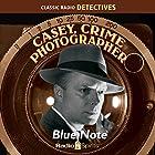 Casey, Crime Photographer: Blue Note  von George Harmon Cox Gesprochen von: Staats Cotsworth, Jan Miner, Bernard Lenrow