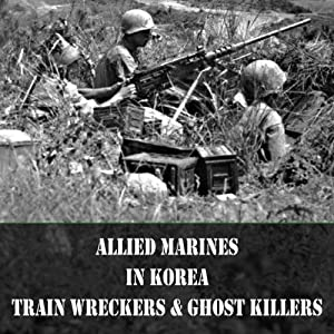 Train Wreckers and Ghost Killers: Allied Marines in the Korean War | [Leo Daugherty]