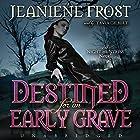 Destined for an Early Grave: Night Huntress, Book 4 Hörbuch von Jeaniene Frost Gesprochen von: Tavia Gilbert