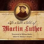 The Table Talk of Martin Luther | Martin Luther