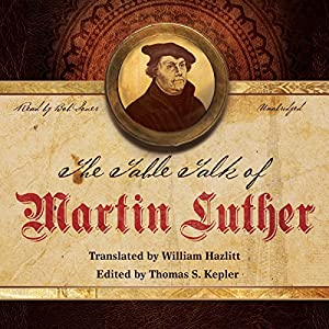 The Table Talk of Martin Luther Audiobook