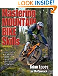 Mastering Mountain Bike Skills - 2nd...
