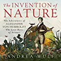 The Invention of Nature: The Adventures of Alexander von Humboldt, the Lost Hero of Science Hörbuch von Andrea Wulf Gesprochen von: David Drummond