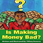 Is Making Money Bad? | Tiffany Domena
